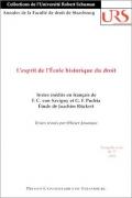 L'esprit de l'École historique du droit. Textes inédits en français de F. C. von Savigny et G. F. Puchta. Étude de Joachim Rückert